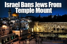 Israel bans Jews from Temple Mount